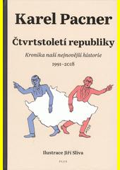 Čtvrtstoletí republiky : kronika naší nejnovější historie 1991-2018  (odkaz v elektronickém katalogu)