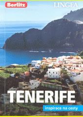 Tenerife : inspirace na cesty  (odkaz v elektronickém katalogu)