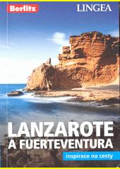 Lanzarote a Fuerteventura : inspirace na cesty  (odkaz v elektronickém katalogu)