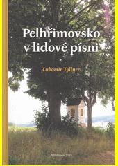 Pelhřimovsko v lidové písni  (odkaz v elektronickém katalogu)