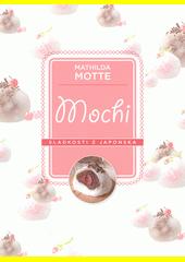 Mochi : sladkosti z Japonska  (odkaz v elektronickém katalogu)