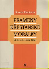 Prameny křesťanské morálky : její metoda, obsah, dějiny  (odkaz v elektronickém katalogu)