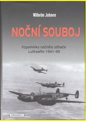 Noční souboj : vzpomínky nočního stíhače luftwafe 1941-45  (odkaz v elektronickém katalogu)