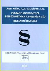 Vybrané konsekvence bezpečnostních a právních věd : (recentní diskurs)  (odkaz v elektronickém katalogu)