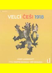 Velcí Češi 1918  (odkaz v elektronickém katalogu)