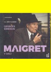 Maigret v akci  (odkaz v elektronickém katalogu)