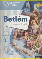 Betlém : interaktivní 3D model  (odkaz v elektronickém katalogu)