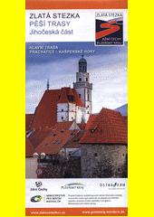 Zlatá stezka - pěší trasy, jihočeská část : hlavní trasa Prachatice - Kašperské Hory (odkaz v elektronickém katalogu)