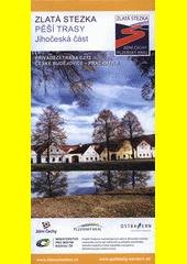 Zlatá stezka - pěší trasy, jihočeská část : Přiváděcí trasa CZ12 České Budějovice - Prachatice (odkaz v elektronickém katalogu)