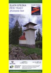 Zlatá stezka - pěší trasy, jihočeská část : Přiváděcí trasa CZ11 Strakonice - Vimperk (odkaz v elektronickém katalogu)