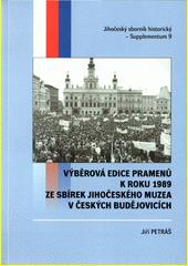 Výběrová edice pramenů k roku 1989 ze sbírek Jihočeského muzea v Českých Budějovicích  (odkaz v elektronickém katalogu)