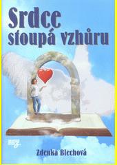 Srdce stoupá vzhůru  (odkaz v elektronickém katalogu)