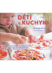 Děti v kuchyni  (odkaz v elektronickém katalogu)