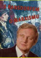 S Ransdorfem o marxismu : z veřejných vystoupení a přednášek Miloslava Ransdorfa, konaných v letech 2011 až 2014 v Klubu společenských věd (odkaz v elektronickém katalogu)