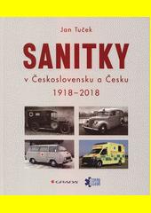 Sanitky v Československu a Česku 1918-2018  (odkaz v elektronickém katalogu)