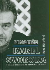 Fenomén Karel Svoboda : geniální skladatel ve vzpomínkách přátel  (odkaz v elektronickém katalogu)