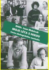 Moje léta s Nikou : cesta ekologického novináře  (odkaz v elektronickém katalogu)