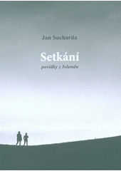 Setkání : povídky z Islandu  (odkaz v elektronickém katalogu)