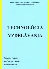 Technológia vzdelávania : vysokoškolská učebnica  (odkaz v elektronickém katalogu)