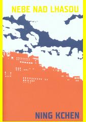 Nebe nad Lhasou  (odkaz v elektronickém katalogu)