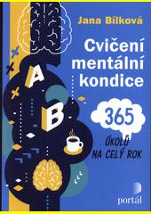 Cvičení mentální kondice : 365 úkolů na celý rok  (odkaz v elektronickém katalogu)