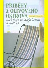 Příběhy z olivového ostrova, aneb, Když na Korfu kvetou mandloně  (odkaz v elektronickém katalogu)
