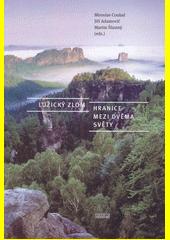 Lužický zlom : hranice mezi dvěma světy  (odkaz v elektronickém katalogu)