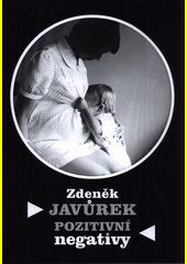 Zdeněk Javůrek : pozitivní negativy (odkaz v elektronickém katalogu)