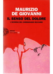 Il senso del dolore : l'inverno del commissario Ricciardi  (odkaz v elektronickém katalogu)