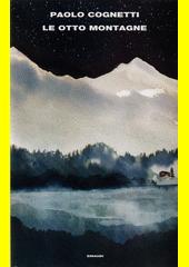 Le otto montagne  (odkaz v elektronickém katalogu)
