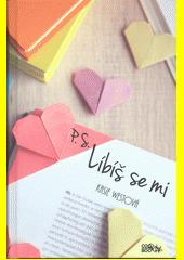 P.S. Líbíš se mi  (odkaz v elektronickém katalogu)