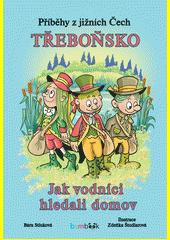 Příběhy z jižních Čech. Třeboňsko : jak vodníci hledali domov  (odkaz v elektronickém katalogu)