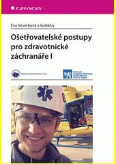 Ošetřovatelské postupy pro zdravotnické záchranáře I  (odkaz v elektronickém katalogu)