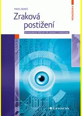 Zraková postižení : behaviorální přístupy při edukaci s pomůckami  (odkaz v elektronickém katalogu)