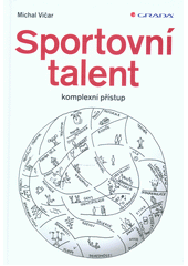 Sportovní talent : komplexní přístup  (odkaz v elektronickém katalogu)