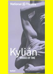 Kylián, Bridges of time  (odkaz v elektronickém katalogu)