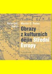 Obrazy z kulturních dějin Střední Evropy  (odkaz v elektronickém katalogu)