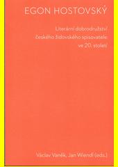Egon Hostovský : literární dobrodružství českého židovského spisovatele ve 20.století  (odkaz v elektronickém katalogu)