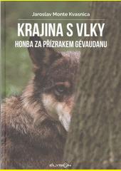 Krajina s vlky. Kniha II., Honba za přízrakem Gévaudanu  (odkaz v elektronickém katalogu)