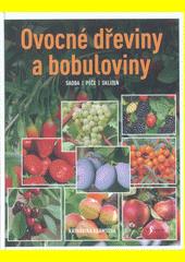 Ovocné dřeviny a bobuloviny : sadba, péče, sklizeň  (odkaz v elektronickém katalogu)
