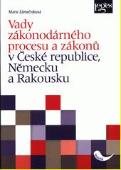Vady zákonodárného procesu a zákonů v České republice, Německu a Rakousku  (odkaz v elektronickém katalogu)