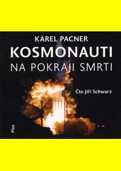 Kosmonauti na pokraji smrti  (odkaz v elektronickém katalogu)