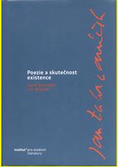 Jan Zahradníček : poezie a skutečnost existence  (odkaz v elektronickém katalogu)