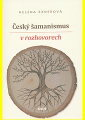 Český šamanismus v rozhovorech  (odkaz v elektronickém katalogu)