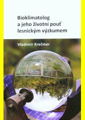 Bioklimatolog a jeho životní pouť lesnickým výzkumem  (odkaz v elektronickém katalogu)