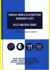 Motolské pediatrické semináře. 3, Poruchy vodní a elektrolytové rovnováhy u dětí : 50 let molekuly DDAVP  (odkaz v elektronickém katalogu)