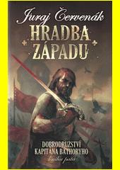 Dobrodružství kapitána Báthoryho. Kniha pátá, Hradba západu  (odkaz v elektronickém katalogu)