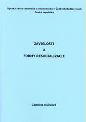 Závislosti a formy resocializácie  (odkaz v elektronickém katalogu)