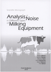Analysis of noise in different types of milking equipment : scientific monograph  (odkaz v elektronickém katalogu)