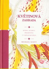 Květinová zahrada : kniha, kterou proměníte v umělecké dílo  (odkaz v elektronickém katalogu)
